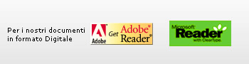 Per i nostri documenti in formato digitale usate Acrobat Reader e Microsoft Office Reader